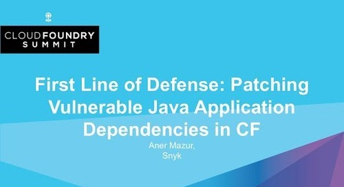 First Line of Defense: Patching Vulnerable Java Application Dependencies in CF - Aner Mazur, Snyk