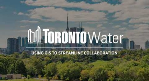 Webinar Clip: Streamlining Collaboration at Toronto Water using GIS