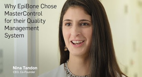 Why EpiBone Chose MasterControl for Their Quality Management System