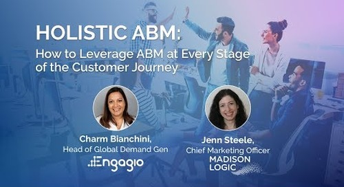 Holistic ABM: How to Leverage ABM at Every Stage of the Customer Journey Replay