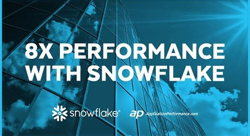 Application Performance - 8X Performance with Snowflake