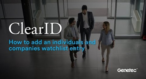 How to add an individuals and companies watchlist entry in ClearID