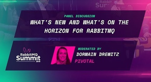 Panel Discussion: What's new and what's on the horizon for RabbitMQ