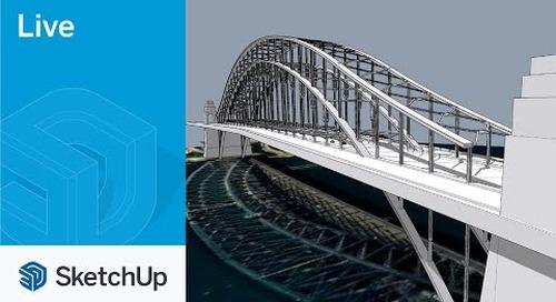 Modeling the Sydney Harbour Bridge in SketchUp Live!