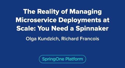 The Reality of Managing Microservice Deployments at Scale: You Need a Spinnaker