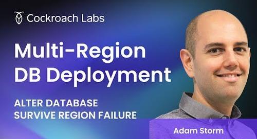 Multi-Region Database Deployment:  ALTER DATABASE SURVIVE REGION FAILURE