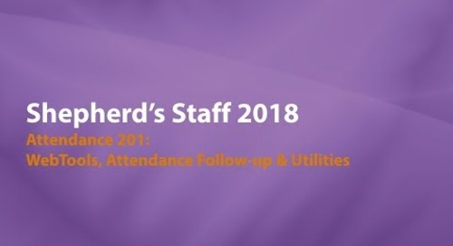 Shepherd's Staff: Attendance 201 - Webtools, Attendance follow up, & Utilities