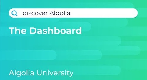 Discover Algolia #3 - The Dashboard