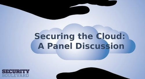 Security Boulevard Panel Discussion: Securing the Cloud