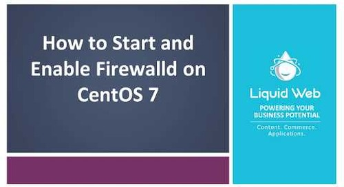 How to Start and Enable Firewalld on CentOS 7