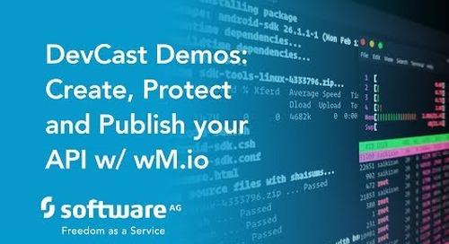 DevCast Demo: How to create, protect and publish an API with webMethods.io API