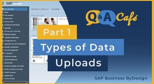Q&A Café: Types of Data Uploads in SAP ByDesign Part 1 - Transactional Data