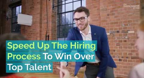 How To Speed Up The Hiring Process To Win Over Top Talent