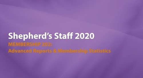 Shepherd's Staff—Membership 202: Advanced Reports & Membership Statistics