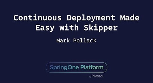 Continuous Deployment Made Easy with Skipper - Mark Pollack