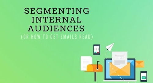 Segmenting Internal Audiences (or How to Get Emails Read)