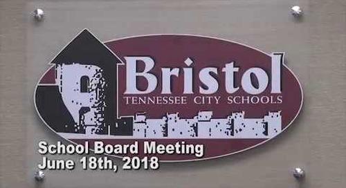 Bristol Tennessee School Board Meeting - June 2018