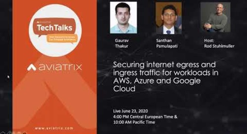 TechTalk | Securing internet egress and ingress traffic for workloads in AWS, Azure and GCP