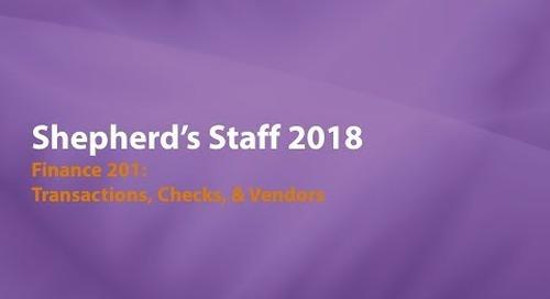 Shepherd's Staff   Finance 201  Transactions, Checks & Vendors 1
