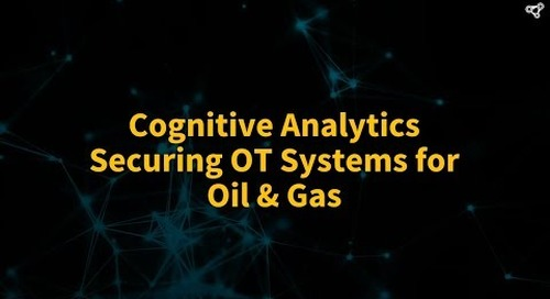 Cognitive Analytics Securing OT Systems for Oil & Gas