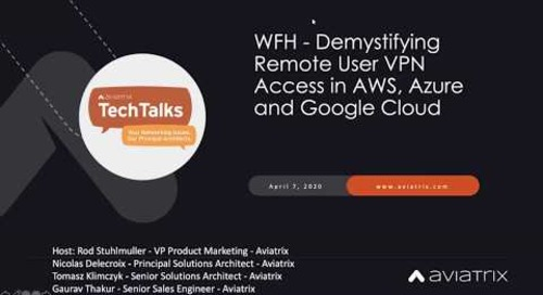 TechTalk | WFH - Demystifying Remote User VPN Access in AWS, Azure and Google Cloud