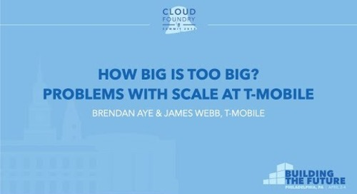 How Big is Too Big? Problems with Scale at T-Mobile - Brendan Aye & James Webb, T-Mobile