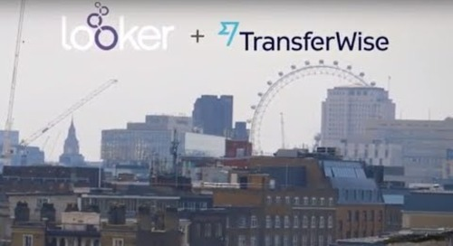Looker + Transferwise: Data-Driven Decisions at Lightning Speed