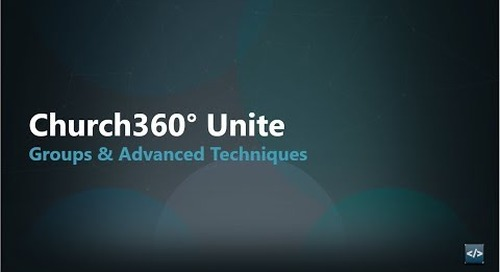 Church360° Unite    Groups & Advanced Techniques
