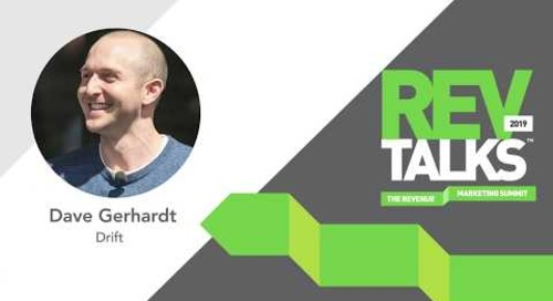 Lessons Learned Growing Drift to $10 Million+ In Less Than 2 Years | Dave Gerhardt at REVTalks 2019