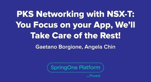 PKS Networking with NSX-T: You Focus on Your App, We'll Take Care of the Rest!