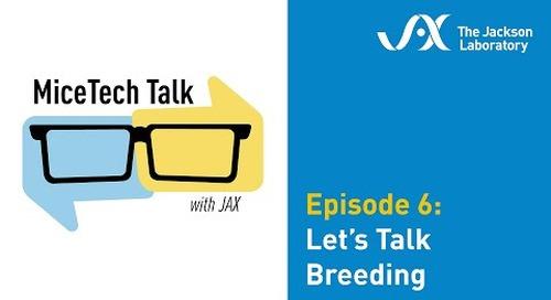 MiceTech Talk Episode 6: Let's Talk Breeding (June 16, 2020)