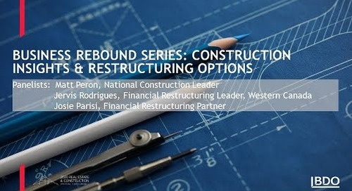 Business rebound series: Construction insights & restructuring options | BDO Canada