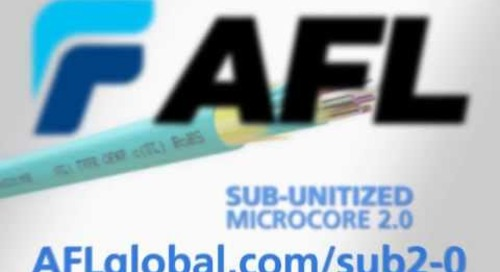 Introducing AFL's Sub Unitized MicroCore 2.0 Fiber Optic Cable