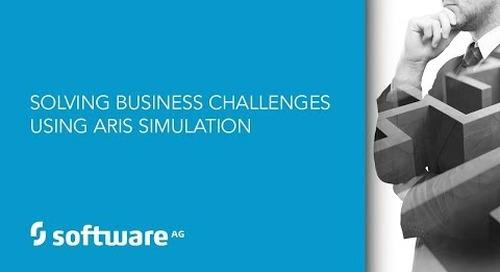 Solving business challenges using ARIS Simulation