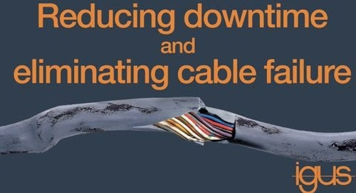 Webinar: Reducing Downtime and Eliminating Cable Failure