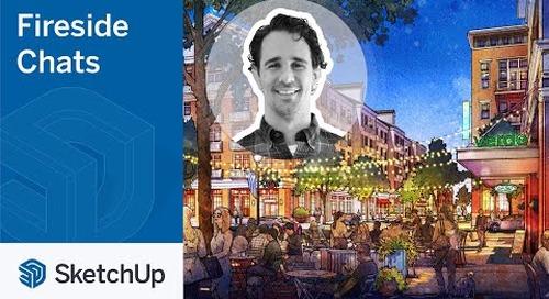 SketchUp for Urban Planning – JJ Zanetta | The Fireside Chat Series Season 2 Ep. 6