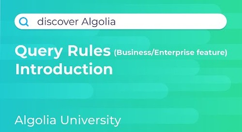 Discover Algolia #6 - Query Rules, Introduction