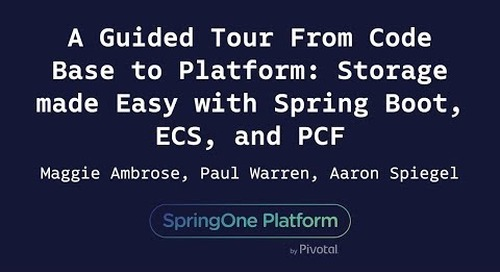 A Guided Tour From Code Base to Platform - Aaron Spiegel & Paul C. Warren, Dell EMC, Maggie Ambrose, Pivotal