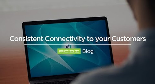 Consistent Connectivity to your Customers | ACDI