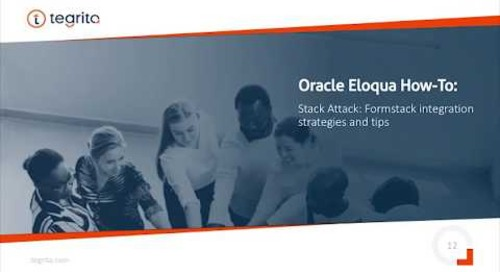 Oracle Eloqua How-To: Stack Attack - Formstack Integration Strategies and Tips