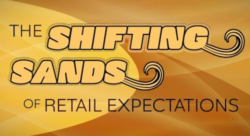 Webinar: The Shifting Sands of Retail Expectations