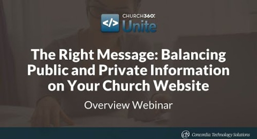 The Right Message: Balancing Public & Private Information on Your Church Website w/ Church360° Unite