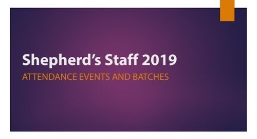Introduction to Shepherd's Staff 2019: Attendance Events and Batches