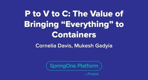 """P to V to C: The Value of Bringing """"Everything"""" to Containers"""