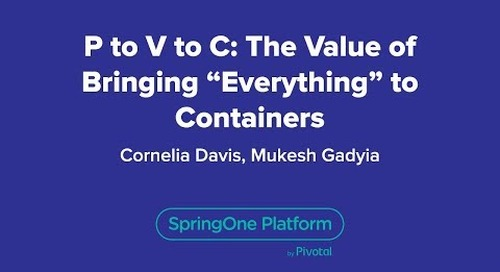 "P to V to C: The Value of Bringing ""Everything"" to Containers"