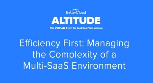 [ALTITUDE20 Product Session] Efficiency First: Managing the Complexity of a Multi SaaS Environment