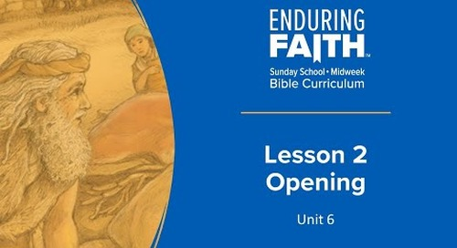 Lesson 2 Opening | Enduring Faith Bible Curriculum - Unit 6