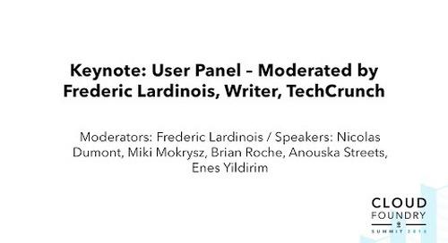 User Panel – Moderated by Frederic Lardinois, Writer, TechCrunch