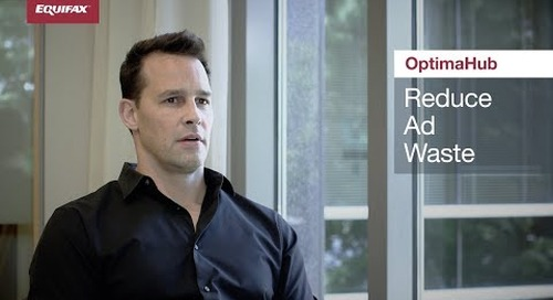 Reduce Ad Waste with OptimaHub from Equifax