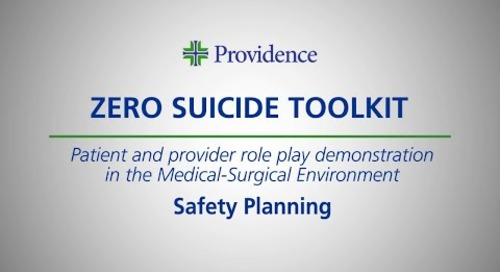 Zero Suicide Toolkit: Medical Surgical Environment- Safety Planning